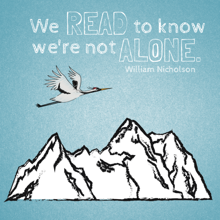 We read to know we're not alone. (5)